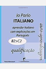 Io Parlo Italiano (qualificação): (aprender italiano, learn italian - gramática italiana) (Italiano para brasileiros) (Portuguese Edition) Paperback