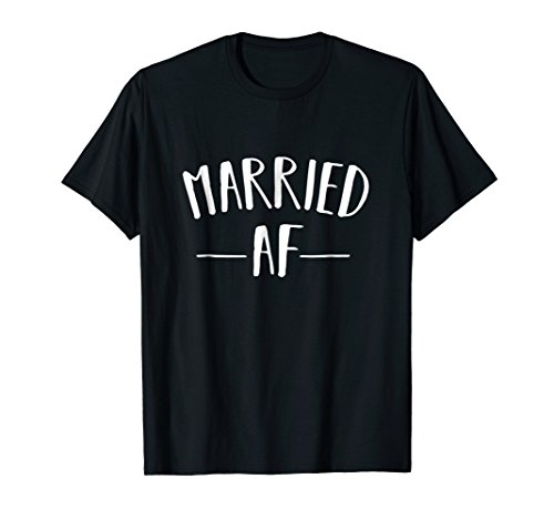 Premium Married AF Marriage Relationship Status Gift Shirt (Best Shirts For Marriage)