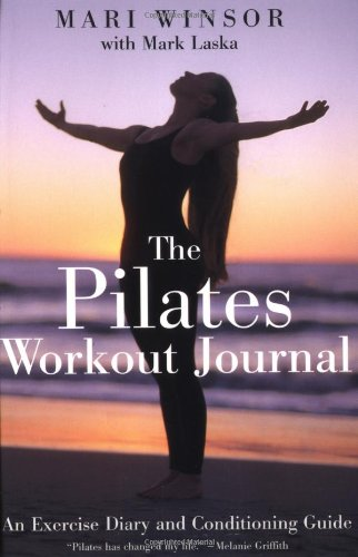 The Pilates Workout Journal: An Exercise Diary And Conditioning Guide