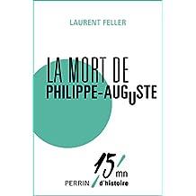 La mort de Philippe Auguste (French Edition)