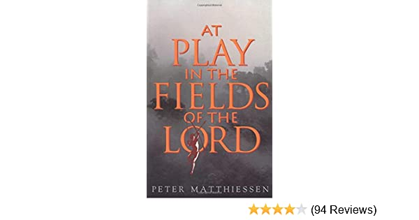 At Play In The Fields Of The Lord Peter Matthiessen 9780679737414