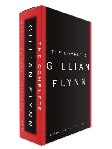 Book cover from The Complete Gillian Flynn: Gone Girl, Dark Places, Sharp Objects by Gillian Flynn