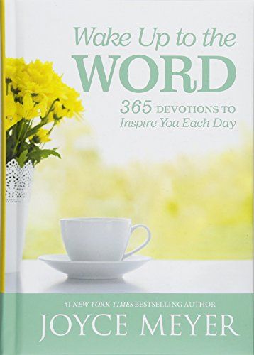 Wake Up to the Word: 365 Devotions to Inspire You Each Day (Joyce Meyer Best Sellers)