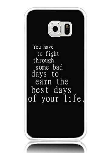 Best Life Cover (S6 Case Hard PC Cover Protective Case for Samsung Galaxy S6 You Have to Fight Through Some Bad Days to Earn the Best Days of Your Life)