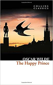 The Happy Prince and Other Stories (Collins Classics) by Oscar Wilde (2015-05-21)