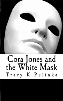 Cora Jones and the White Mask (The Cora Jones Series)
