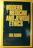 Modern Medicine and Jewish Ethics, Fred Rosner, 0881250910