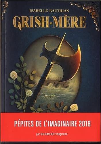 LES RETHEURS (Tome 2) GRISH-MERE de Isabelle Bauthian 41cjLmNbdiL._SX349_BO1,204,203,200_
