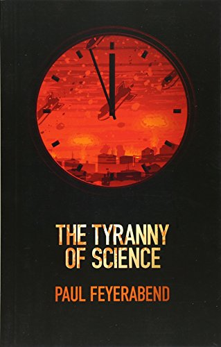 The Tyranny of Science [Paul K. Feyerabend] (Tapa Blanda)