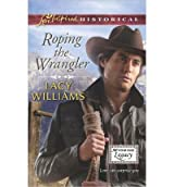 [(Roping the Wrangler)] [by: Lacy Williams]
