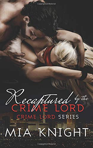 Recaptured by the Crime Lord (Crime Lord Series) (Volume 2) pdf