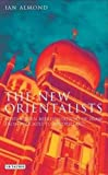 The New Orientalists: Postmodern Representations of Islam from Foucault to Baudrillard