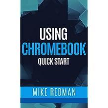 Using Chromebooks Quick Start (Quick Start Computing Book 1)
