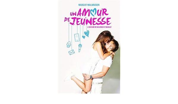 Un amour de jeunesse : L\'histoire de Maxence et Margot: Margot ...