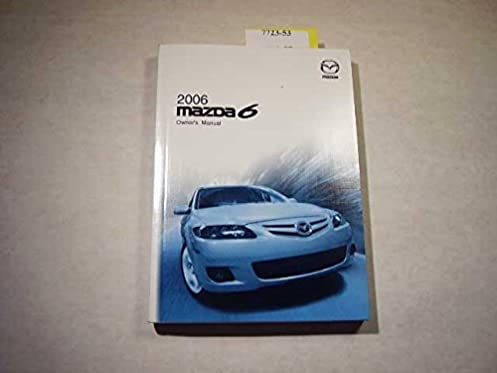 2006 mazda 6 owners manual mazda amazon com books rh amazon com mazda 6 2006 service manuels pdf 2006 mazda 6 owners manual pdf free