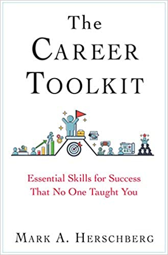 Career Skills You Were Never Taught - The Career Toolkit - Mark Herschberg
