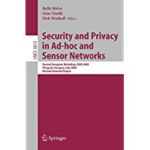 Security and Privacy in Ad-hoc and Sensor Networks: Second European Workshop, ESAS 2005, Visegrad, Hungary, July 13-14, 2005. Revised Selected Papers