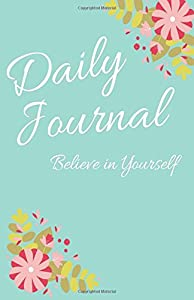Win A Free Believe in Yourself Daily Journal: Blank Journal or Diary…