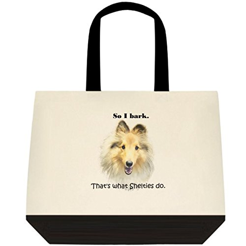 Puppa-Licious Shetland Sheepdog So I Bark. Thats What Shelties Do. Dog Lovers Tote Bag - Gift Idea