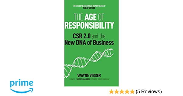 The Age of Responsibility: CSR 2 0 and the New DNA of Business