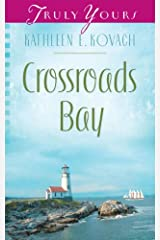 Crossroads Bay (Truly Yours Digital Editions Book 894)