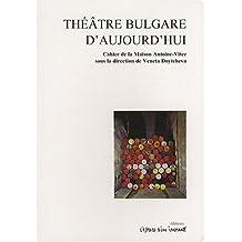 THEATRE BULGARE D'AUJOURD'HUI