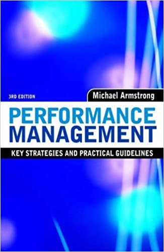 Performance Management: Key Strategies and Practical Guidelines by Michael Armstrong (2006-01-03)