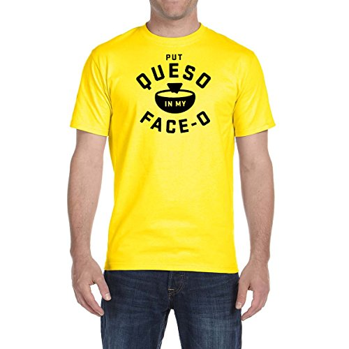Put Queso In My Face OT Shirt Salsa Con Queso Food Lover Tee Food Chips Cheese (Small, Yellow)