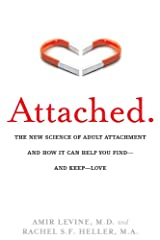 Attached: The New Science of Adult Attachment and How It Can Help You Find—and Keep—Love: The New Science of Adult Attachment and How It Can Help You Find--and Keep-- Love Kindle Edition