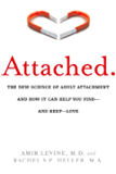 Attached: The New Science of Adult Attachment and How It Can Help You Find-and Keep-Love