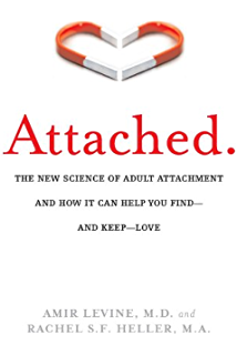 Attached: The New Science of Adult Attachment and How It Can Help You Find—and Keep—Love: The New Science of Adult Attachment and How It Can Help You Find - and Keep - Love