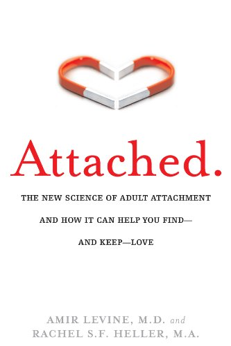 Attached: The New Science of Adult Attachment and How It Can Help You Find—and Keep—Love cover