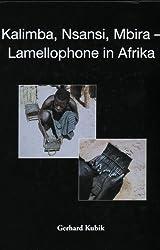 Kalimba, Nsansi, Mbira - Lamellophone in Afrika (Veröffentlichungen des Museums für Völkerkunde, Neue Folge 68, MusikethnologieX)