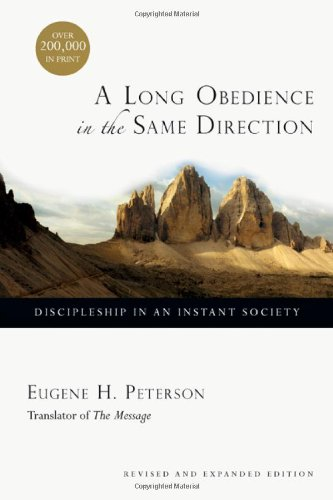 A Long Obedience in the Same Direction: Discipleship in an Instant Society PDF