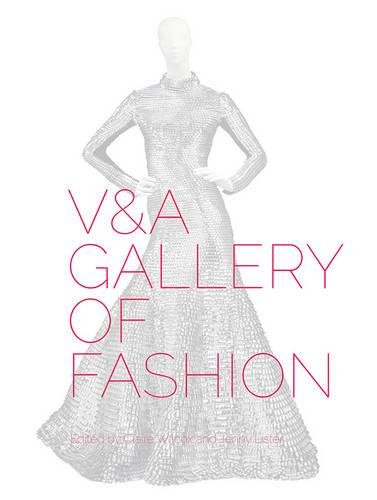 V&A Gallery of Fashion: Revised (Museum Of London Costumes Collection)