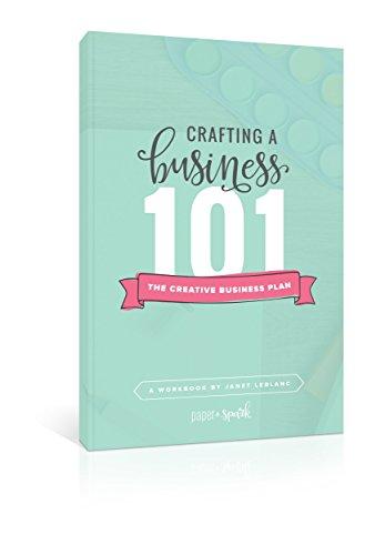 Crafting a Business 101: The Creative Business Plan por Janet LeBlanc