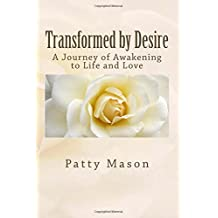 Transformed by Desire: A Journey of Awakening to Life and Love