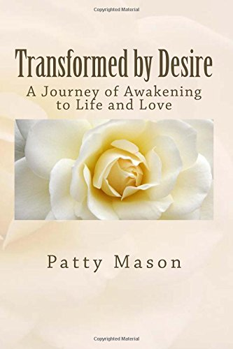 Download Transformed by Desire: A Journey of Awakening to Life and Love pdf