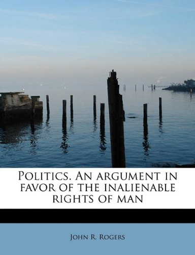 Download Politics. An argument in favor of the inalienable rights of man pdf epub