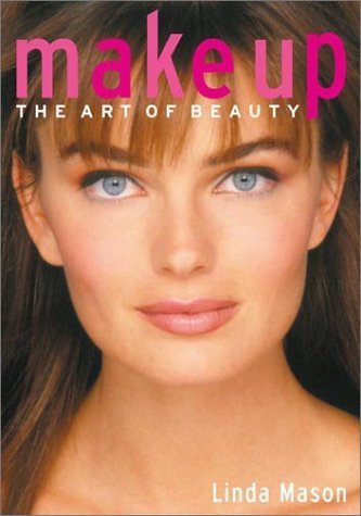 Makeup: The Art of Beauty by Linda Mason (2003-08-01) pdf