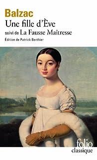 [La comédie humaine] : Une fille d'Ève ; [suivi de] La fausse maîtresse, Balzac, Honoré de (1799-1850)