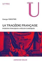 La tragédie française: Passions tragiques et règles classiques