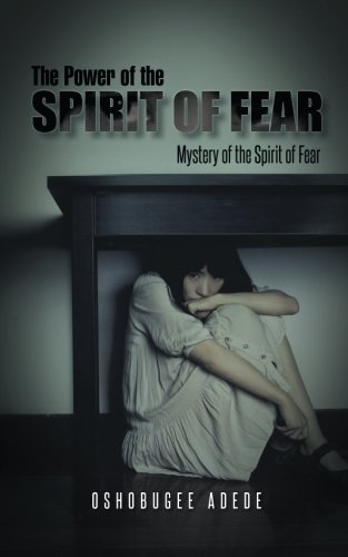 The Power of the Spirit of Fear: Mystery of the Spirit of Fear