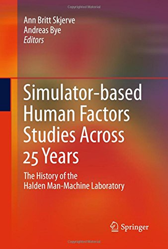 Simulator-based Human Factors Studies Across 25 Years: The History of the Halden Man-Machine Laboratory