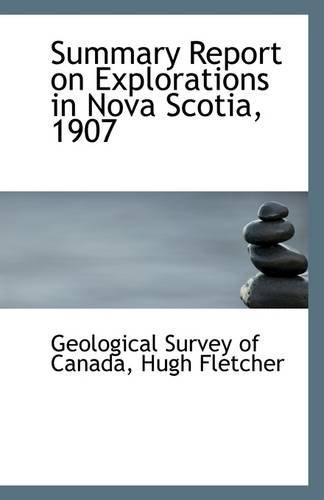 Summary Report on Explorations in Nova Scotia, 1907 Text fb2 book