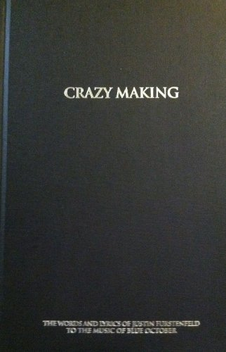 Crazy Making: The Words and Lyrics of Justin Furstenfeld to the Music of Blue October