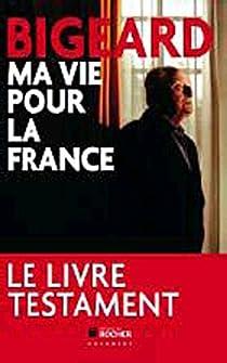 Ma vie pour la France par Bigeard
