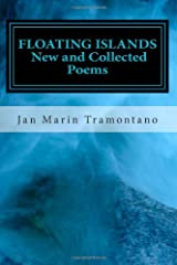 FLOATING ISLANDS: New and Collected Poems Paperback