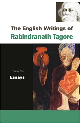 the english writings of rabindranath tagore essays rabindranath  the english writings of rabindranath tagore essays rabindranath tagore 9788126907588 com books