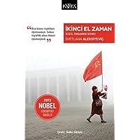 İkinci El Zaman - Kızıl İnsanın Sonu: 2015 Nobel Edebiyat Ödülü
